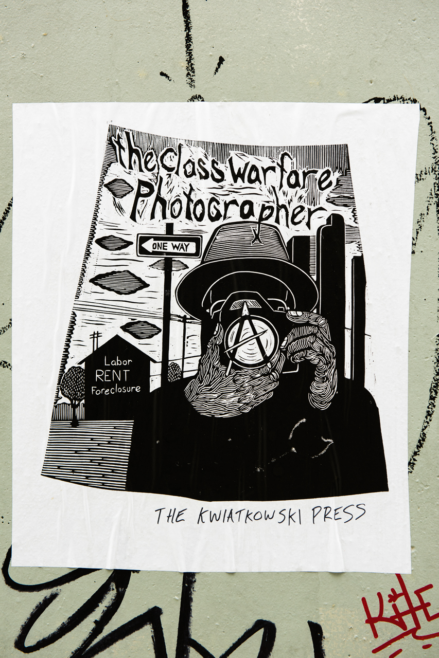 Class warfare photographer - blockprint wheatpaste fromThe Kwiatkowski Pres